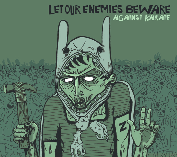 Let Our Enemies Beware - Against Karate