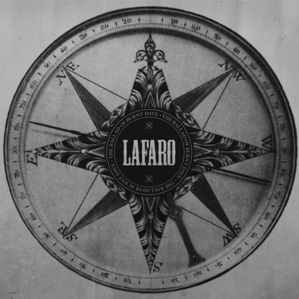 LaFaro - The Ballad Of Burnt Dave