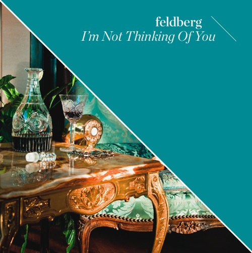Feldberg - I'm Not Thinking Of You