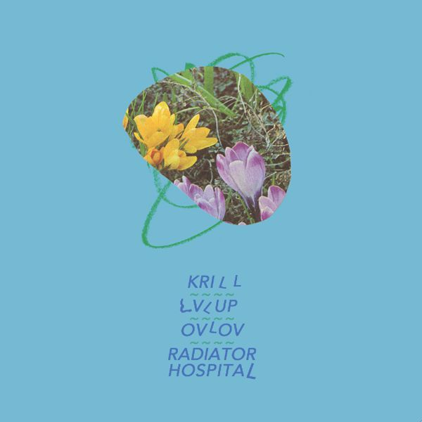 Krill / LVL UP / Ovlov / Radiator Hospital Split (7