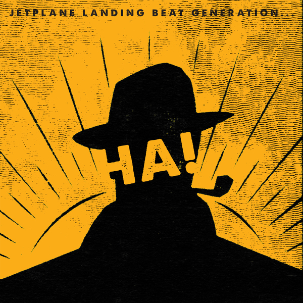 Jetplane Landing - Beat Generation …Ha! - Single