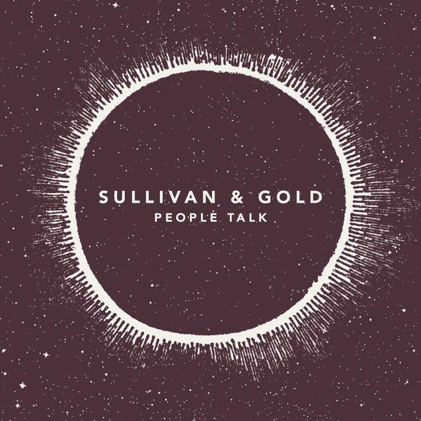 Sullivan & Gold - People Talk (Single)