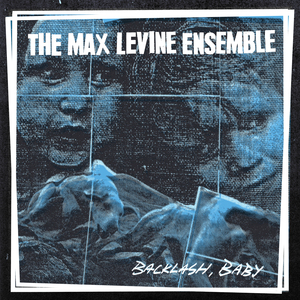 The Max Levine Ensemble - Backlash, Baby LP