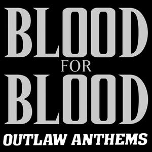 BLOOD FOR BLOOD ´Outlaw Anthems´ [LP]