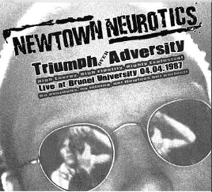 Newtown Neurotics - Triumph Over Adversity