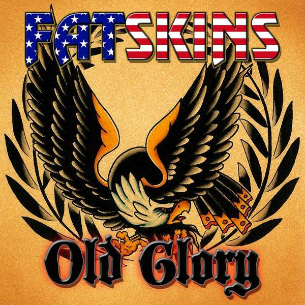 Fatskins / Old Glory Split 7