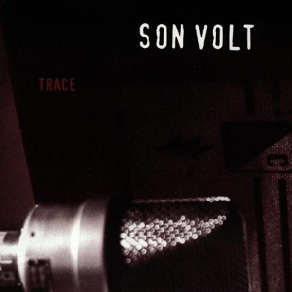 Son Volt - Trace LP