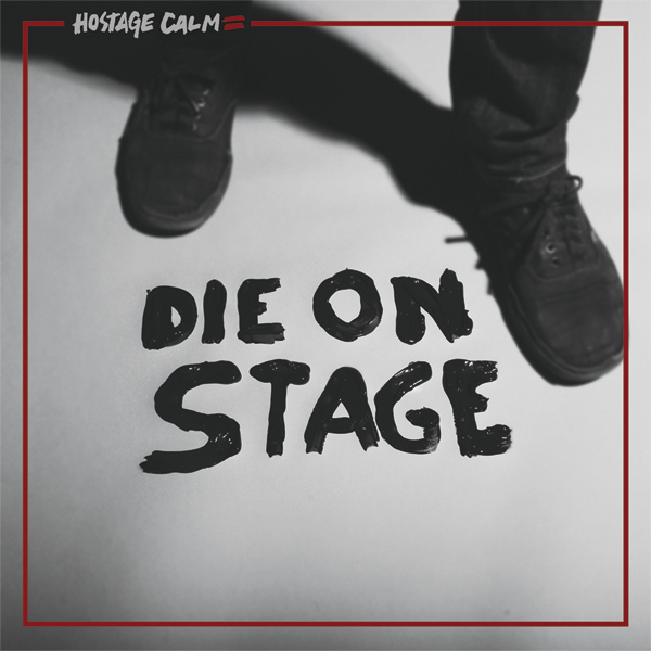 Hostage Calm - Die On Stage