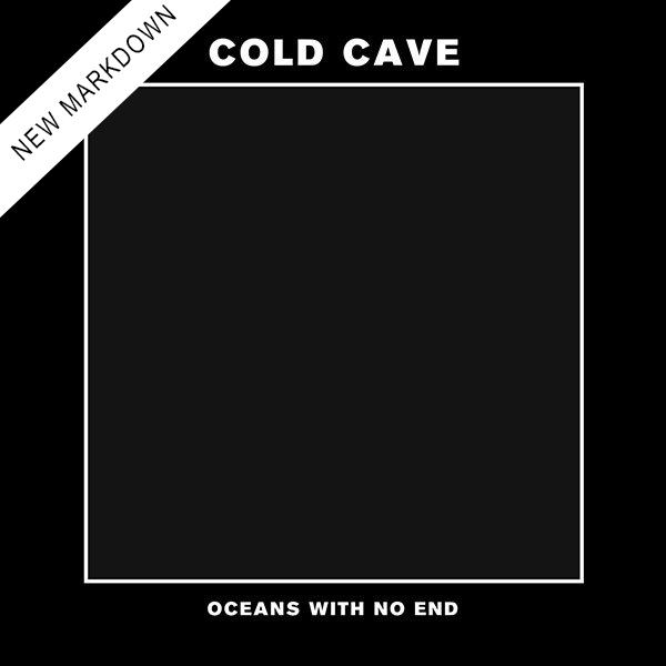 Cold Cave - Oceans With No End 7