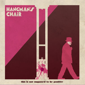 HANGMAN'S CHAIR This is not supposed to be positive 2x12