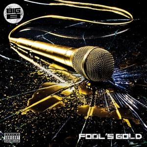Big B - Fools Gold