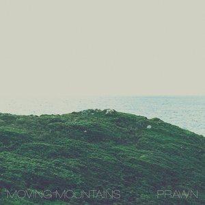 Moving Mountains / Prawn - Split 12