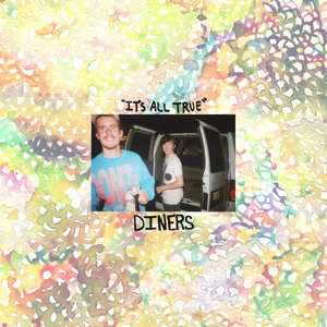 Diners - It's All True 7
