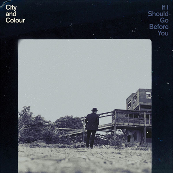 City and Colour - If I Should Go Before You 2xLP