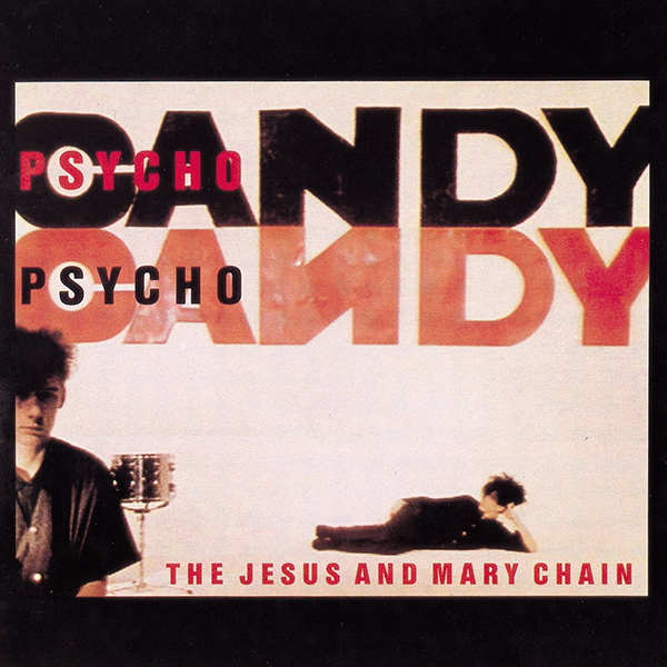 Jesus and Mary Chain - Psychocandy LP
