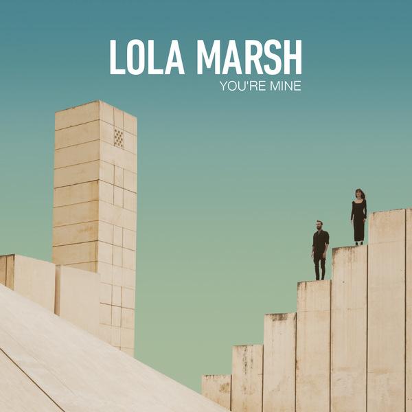 Lola Marsh - You're Mine (EP)