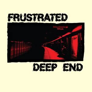 Frustrated / Deep End Split