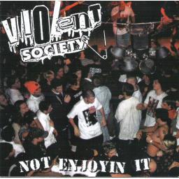 Violent Society - Not Enjoyin It