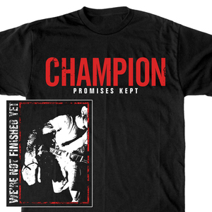 Champion 'We're Not Finished Yet' T-Shirt