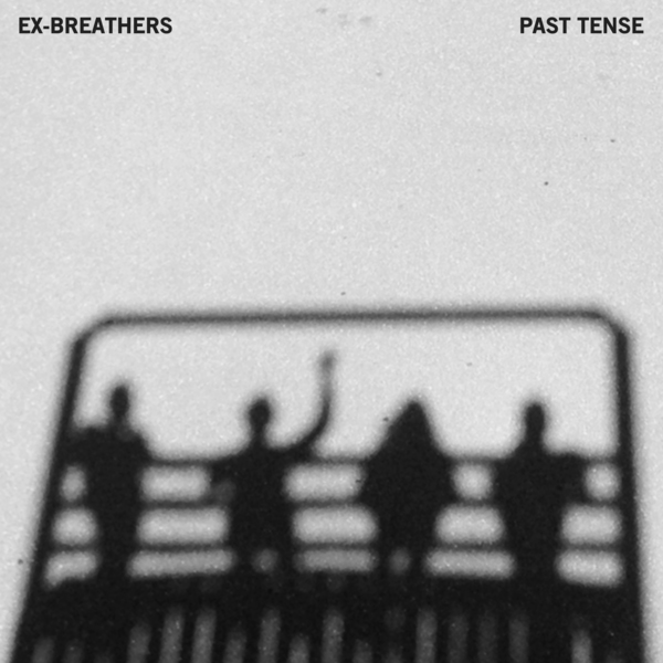 Ex-Breathers - Past Tense