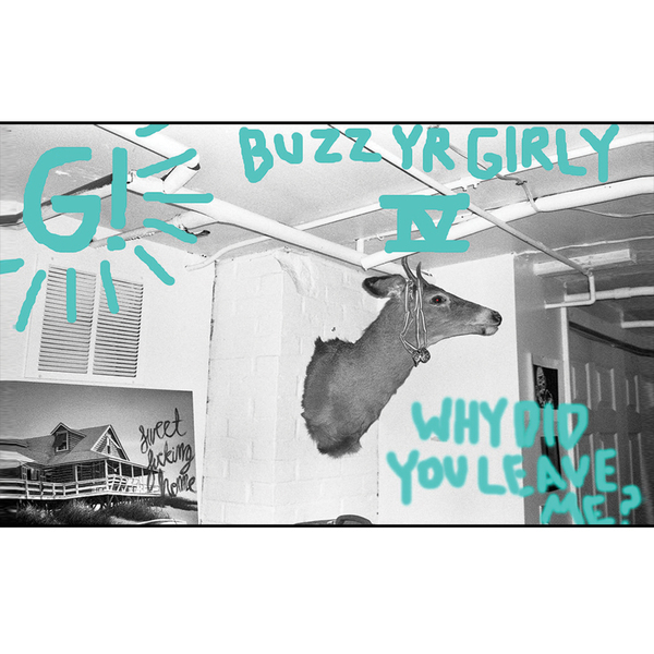 Geronimo! - Buzz Yr Girlfriend Vol. 4 - Why Did You Leave Me?