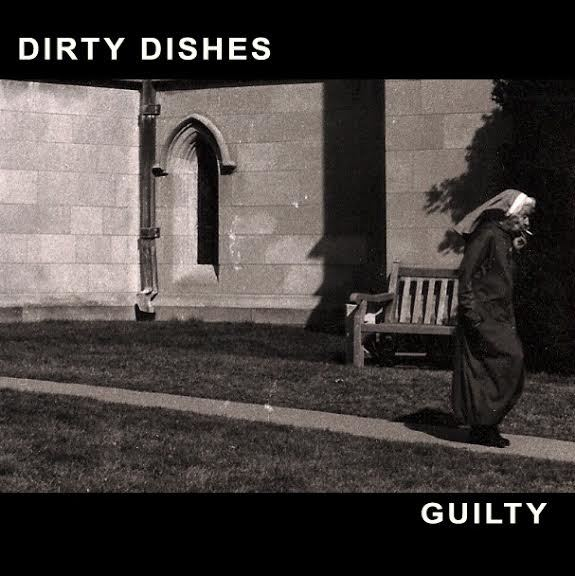 Dirty Dishes - Guilty
