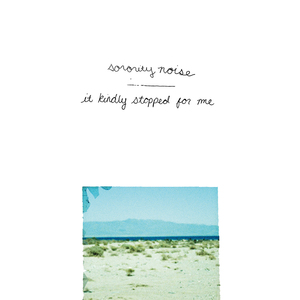 Sorority Noise - It Kindly Stopped for Me