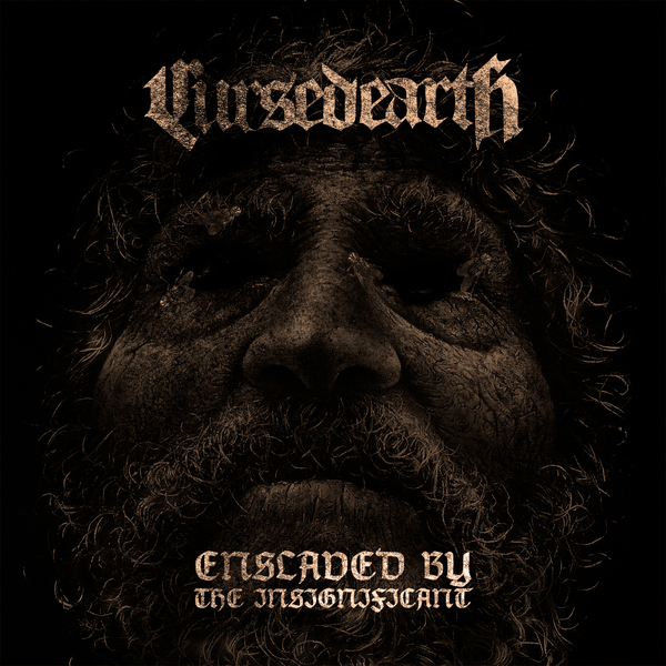 Cursed Earth - Enslaved By The Insignificant