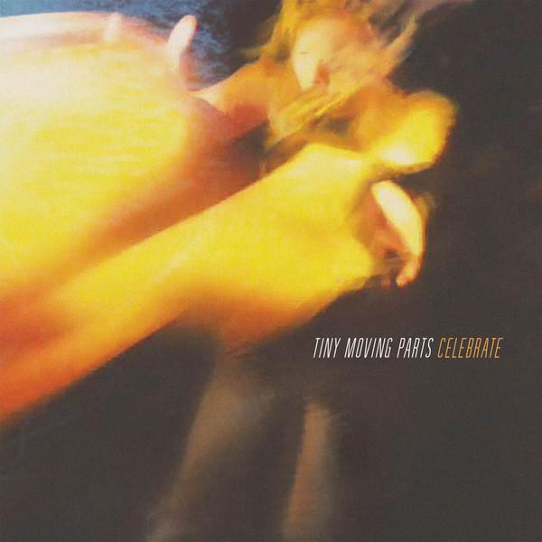 Tiny Moving Parts - Celebrate LP / CD / Tape