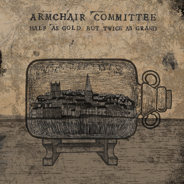Armchair Committee - Half as Gold, but Twice as Grand