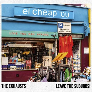 The Exhausts - Leave The Suburbs