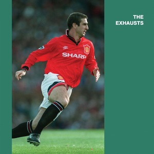 The Exhausts - Eric Cantona EP
