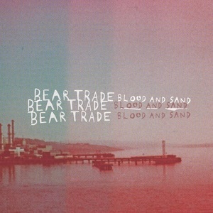 Bear Trade - Blood And Sand