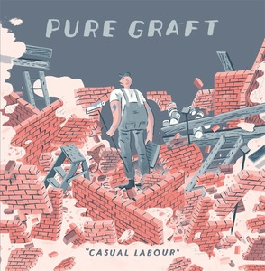 Pure Graft - Casual Labour