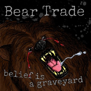 Bear Trade - Belief Is A Graveyard