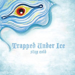 TRAPPED UNDER ICE ´Stay Cold´ [7