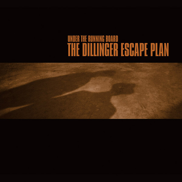 Dillinger Escape Plan - Under The Running Board 10