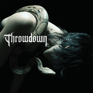Throwdown - Venom & Tears