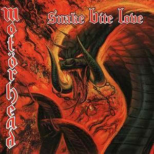 Motörhead - Snake Bite Love