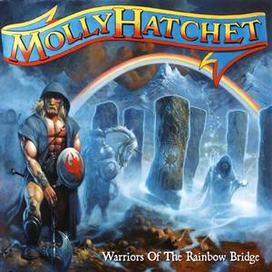 Molly Hatchet - Warriors Of The Rainbow Bridge