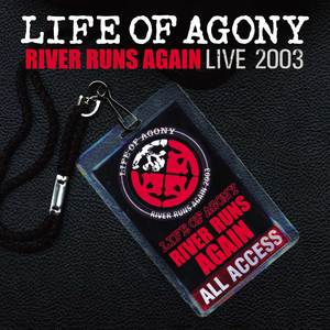 Life Of Agony - River Runs Again: Live 2003