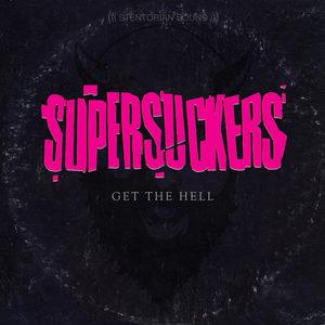 Supersuckers - Get The Hell