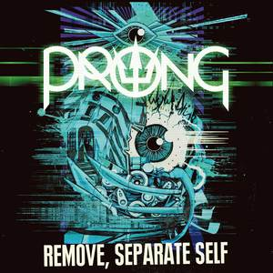 Prong - Remove, Separate Self (Single)