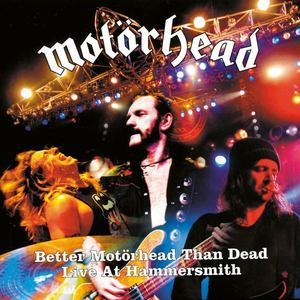 Motörhead - Better Motörhead Than Dead - Live at Hammersmith