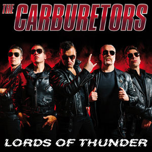 The Carburetors - Lords Of Thunder (Single)