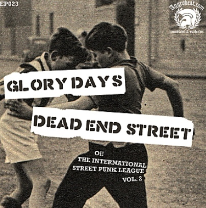 Glory Days / Dead End Street ‎– Oi! The International Street Punk League Vol. 2