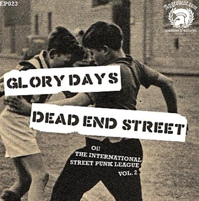 Glory Days / Dead End Street – Oi! The International Street Punk League Vol. 2