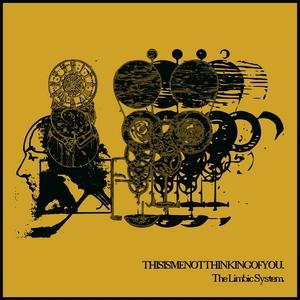 Thisismenotthinkingofyou - The Limbic System 7
