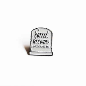 Coffee, Records, Die Pin