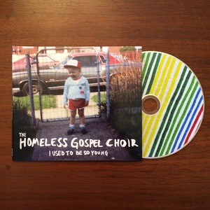 the Homeless Gospel Choir - I Used To Be So Young DELUXE CD